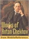 The Works of Anton Checkov by Anton Chekhov