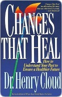 Changes That Heal by Henry Cloud