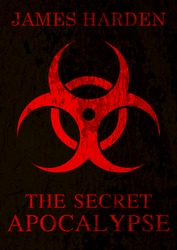 The Secret Apocalypse by James Harden