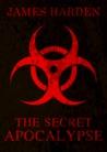 The Secret Apocalypse (Secret Apocalypse, #1)