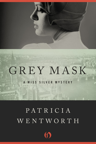 Grey Mask: A Miss Silver Mystery