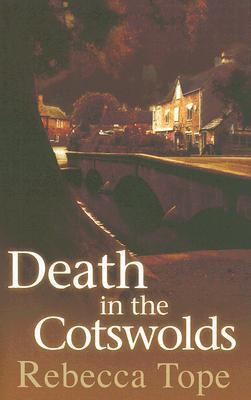 Death in the Cotswolds by Rebecca Tope
