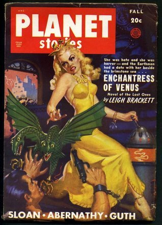 Planet Stories 1949 Fall Vol 4 4 Enchantress Of Venus By Leigh