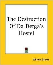 The Destruction Of Da Derga's Hostel by Whitely Stokes