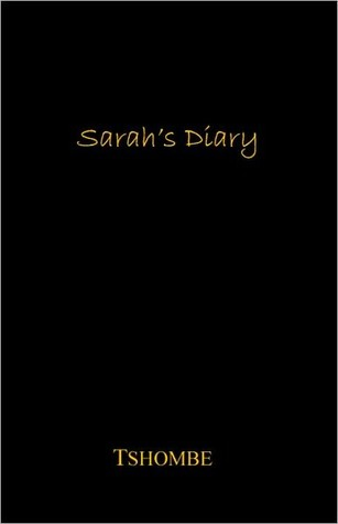 Sarah's Diary by Tshombe Kelly