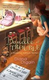 Bundle of Trouble (A Maternal Instincts Mystery, #1)