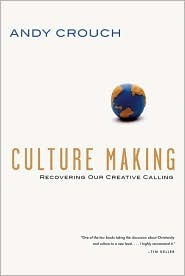 Culture Making by Andy Crouch