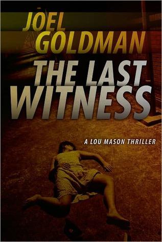 The Last Witness by Joel Goldman