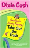 Since You're Leaving Anyway, Take Out the Trash (Domestic Equalizers Book 1) by Dixie Cash