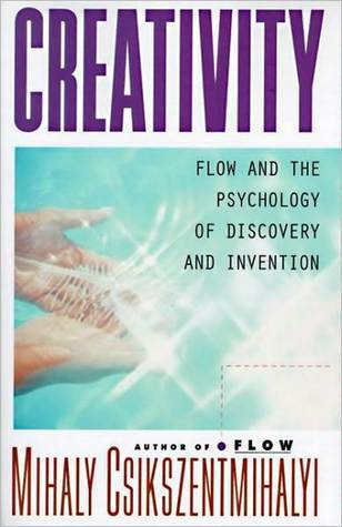Creativity flow and the psychology of discovery and invention by creativity flow and the psychology of discovery and invention by mihaly csikszentmihalyi thecheapjerseys Gallery