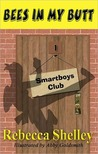 Bees in My Butt (Smartboys Club, #1)