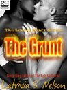 The Grunt 1 by Latrivia S. Nelson