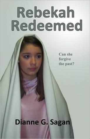 Rebekah Redeemed by Dianne G. Sagan