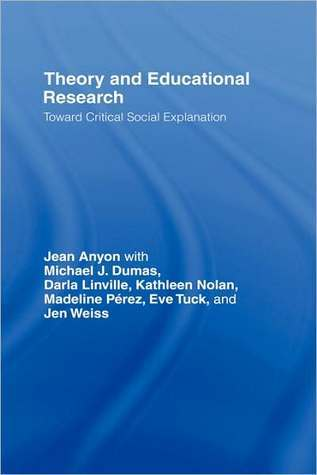 Theory and Educational Research: Toward Critical Social Explanation