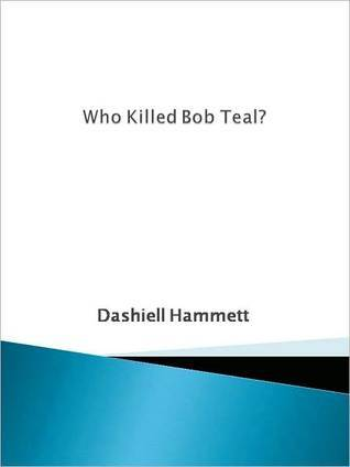 Who Killed Bob Teal?