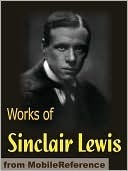 Works of Sinclair Lewis. Main Street, Babbitt, The Innocents, The Trail of the Hawk, The Job, Free Air & more.