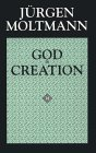 God in Creation: A New Theology of Creation and the Spirit of God (The Gifford Lectures, 1984-1985)