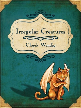 Irregular Creatures by Chuck Wendig