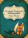 Irregular Creatures