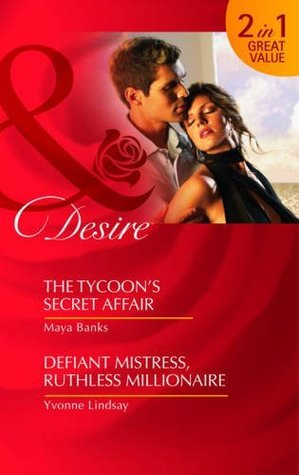 The Tycoons Secret Affair/Defiant Mistress, Ruthless Millionaire
