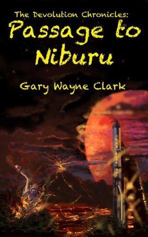 The Devolution Chronicles by Gary Wayne Clark