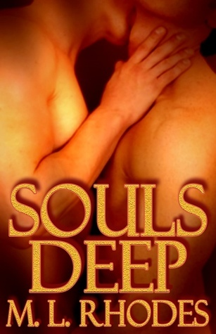 Souls Deep by M.L. Rhodes