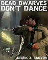 Dead Dwarves Don't Dance