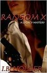 Ransom X (A Legacy Mystery #1)