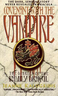 Covenant with the Vampire (Diaries of the Family Dracul) by Jeanne Kalogridis