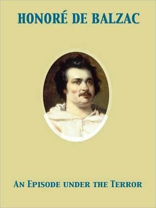 An Episode Under The Terror by Honoré de Balzac