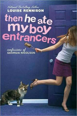"""""""...Then He Ate My Boy Entrancers"""" by Louise Rennison"""