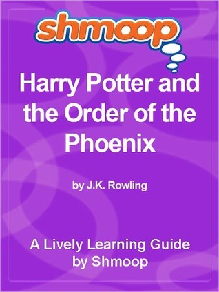 Shmoop Learning Guide: Harry Potter and the Order of the Phoenix
