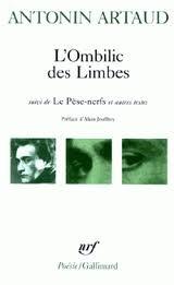 L'Ombilic des Limbes suivi de Le Pèse-nerfs et autres textes