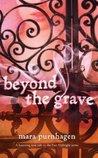 Beyond the Grave by Mara Purnhagen