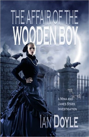 The Affair of the Wooden Boy by Ian Doyle