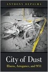 City of Dust: Illness, Arrogance, and 9/11