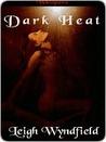 Dark Heat (Heat Series)