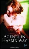 Agents in Harm's Way
