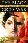 The Black God's War (Splendor and Ruin, #0.5)