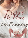 Ticket Me More by Tia Fanning