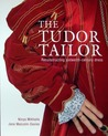 The Tudor Tailor by Jane Malcom - Davies