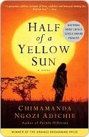 Half of a Yellow Sun by Chimamanda Ngozi Adichie