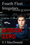 Mission Zero (Fourth Fleet Irregulars #1)