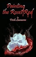 Painting the Roses Red by Trish Lamoree