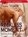 In a Reckless Moment by Emma Wildes