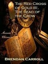 The Head of the Crow (Red Cross of Gold #3)