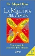The Mastery of Love: A Practical Guide to the Art of Relationship --Toltec Wisdom Book