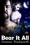 Bear It All by Deanna Wadsworth