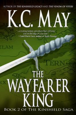 The Wayfarer King (The Kinshield Saga, #2)