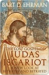The Lost Gospel of Judas Iscariot: A New Look at Betrayer & Betrayed